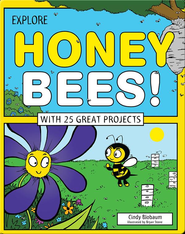 Explore Honey Bees!