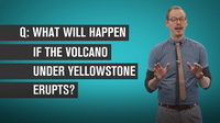 What Would Happen if the Yellowstone Volcano Erupted?