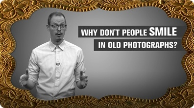 Why Don't People Smile in Old Photographs?