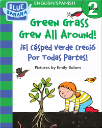 Green Grass Grew All Around! (¡El Césped Verde Creció Por Todas Partes!)