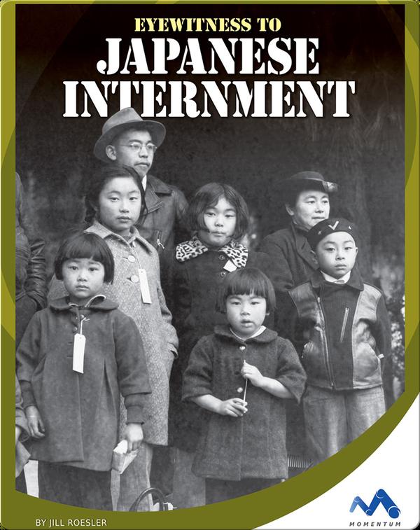 Eyewitness to the Japanese Interment