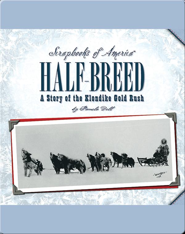 Half-Breed: A Story of the Klondike Gold Rush