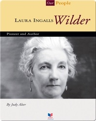 Laura Ingalls Wilder: Pioneer and Author