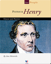 Patrick Henry: Orator and Patriot