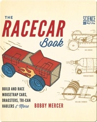 Racecar Book: Build and Race Mousetrap Cars, Dragsters, Tri-Can Haulers & More