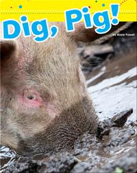 Dig, Pig!