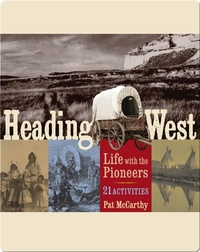 Heading West: Life with the Pioneers, 21 Activities