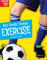 My Body Needs Exercise