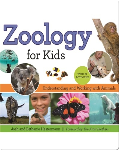 Zoology for Kids: Understanding and Working with Animals, with 21 Activities