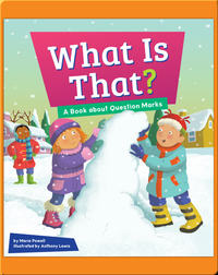 What Is That?: A Book About Question Marks