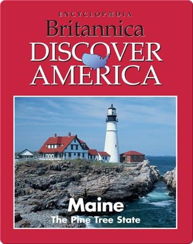 Maine: The Pine Tree State