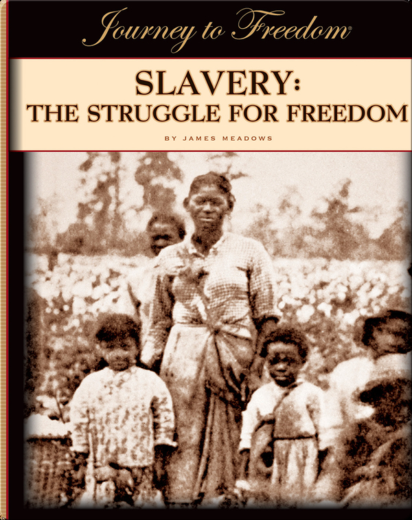 Slavery: The Struggle for Freedom