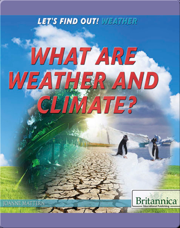 What Are Weather and Climate?
