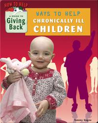 Ways to Help Chronically Ill Children