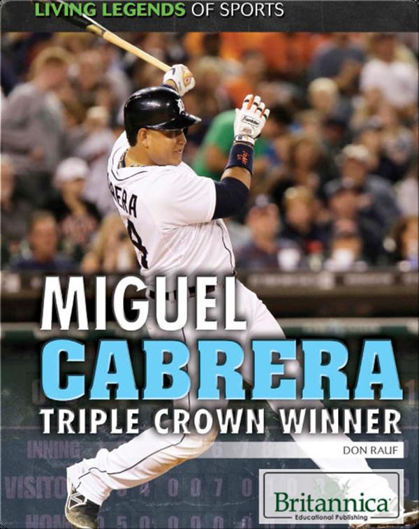 Miguel Cabrera: Triple Crown Winner