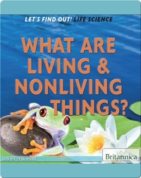 What Are Living & Nonliving Things?