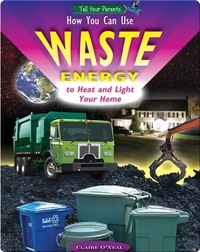 How You Can Use Waste Energy to Heat and Light Your Home (and Who's Already Using It)
