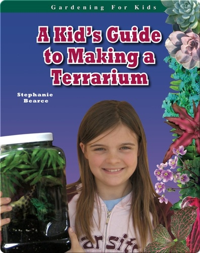 A Kid's Guide to Making a Terrarium