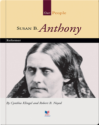 Susan B. Anthony: Reformer