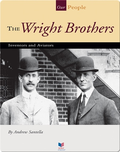 The Wright Brothers: Inventors and Aviators