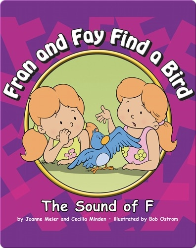Fran and Fay a Bird: The Sound of F