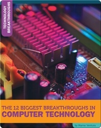The 12 Biggest Breakthroughs In Computer Technology