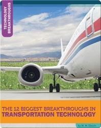 The 12 Biggest Breakthroughs In Transportation Technology