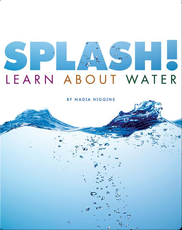 Splash! Learn About Water