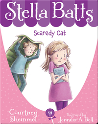 Stella Batts #9: Scaredy Cat