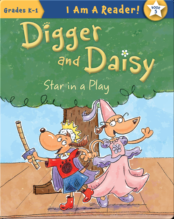 Digger and Daisy Star in a Play