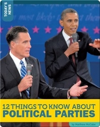 12 Things To Know About Political Parties