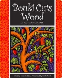 Bouki Cuts Wood: A Haitian Folktale