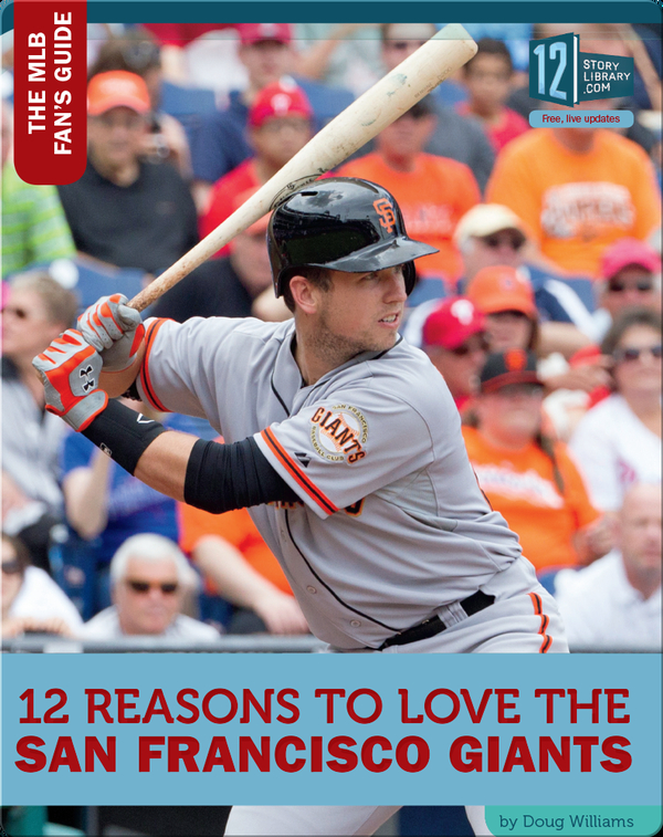 12 Reasons To Love The San Francisco Giants
