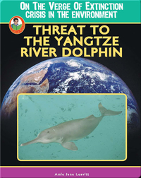Threat to the Yangtze River Dolphin
