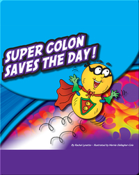 Super Colon Saves The Day!