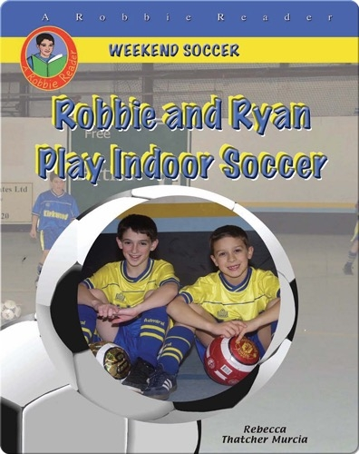 Robbie and Ryan Play Indoor Soccer