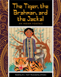 The Tiger, the Brahman, and the Jackal: An Indian Folktale