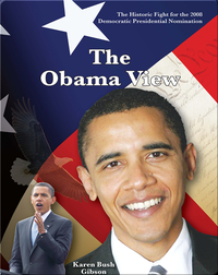 The Historic Fight for the 2008 Presidential Nomination: The Obama View