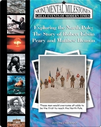 Exploring the North Pole: The Story of Robert Edwin Peary and Matthew Henson