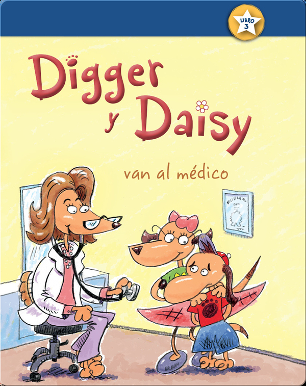 Digger y Daisy van al médico (Digger and Daisy Go to the Doctor)