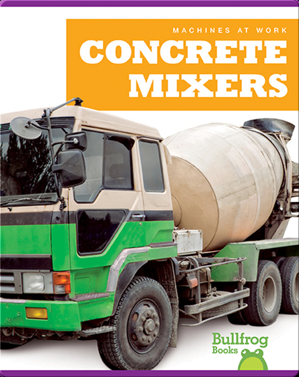 Machines At Work: Concrete Mixers