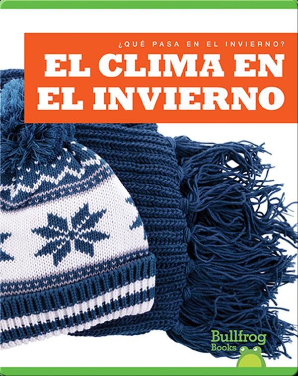 El Clima en el Invierno (¿Qué Pasa en el Invierno?)