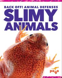 Back Off! Slimy Animals