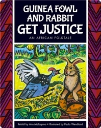 Guinea Fowl and Rabbit Get Justice: An African Folktale