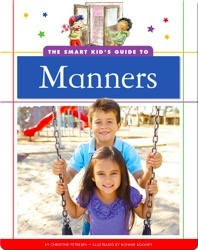 The Smart Kid's Guide to Manners