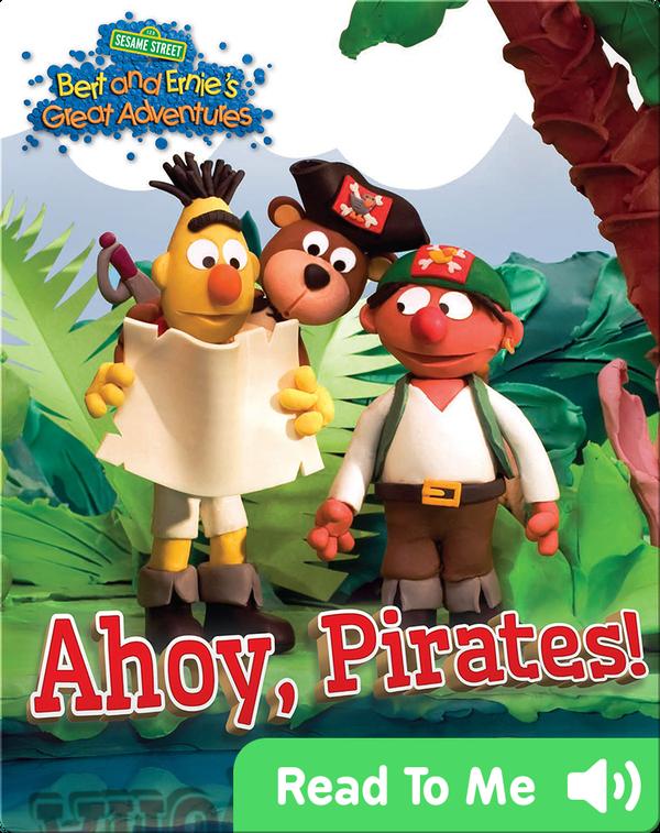 Bert and Ernie's Great Adventure: Ahoy, Pirates!