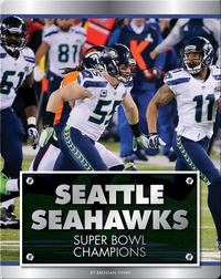 Seattle Seahawks: Super Bowl Champions