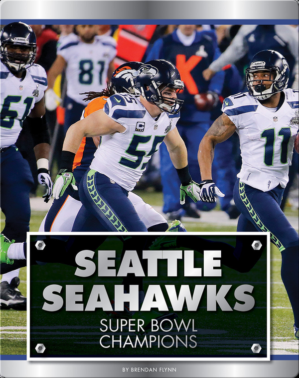 Seattle Seahawks: Super Bowl Champions