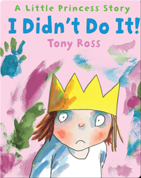I Didn't Do It! A Little Princess Story