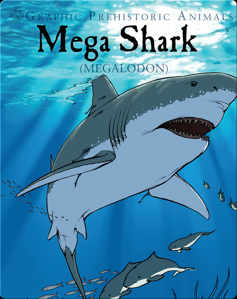 Mega Shark Megalodon Children S Book By Gary Jeffrey With Illustrations By Alessandro Poluzzi Oliver West Discover Children S Books Audiobooks Videos More On Epic